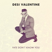 Desi Valentine - Fate Don't Know You ilustración