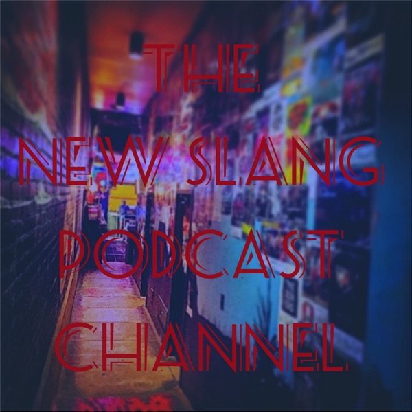 The New Slang Podcast