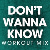 Don't Wanna Know (Extended Workout Mix)