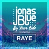 Jonas Blue ft. Raye - By Your Side