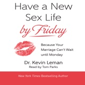 Have a New Sex Life by Friday: Because Your Marriage Can't Wait Until Monday (Unabridged) - Kevin Leman Cover Art