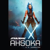 E. K. Johnston - Star Wars: Ahsoka (Unabridged)  artwork
