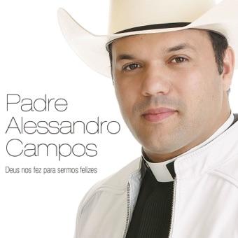 Deus nos Fez para Sermos Felizes – Padre Alessandro Campos