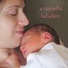A Cappella Lullabies - EP