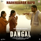 "Haanikaarak Bapu (From ""Dangal"")"