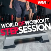 World of Workout Step Session (60 Minutes Non-Stop Mixed Compilation for Fitness & Workout 132 BPM)