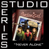 Never Alone - BarlowGirl