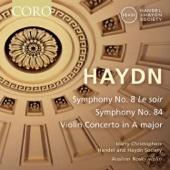 Haydn: Symphonies Nos. 8 & 84 - Violin Concerto in A Major
