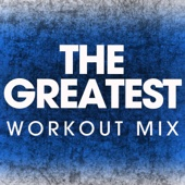 The Greatest (Extended Workout Mix)