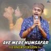 Aye Mere Humsafar (Cover Version)