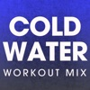 Cold Water (Workout Mix) - Single, Power Music Workout