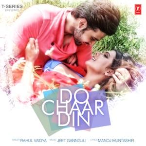 DO CHAAR DIN - Rahul Vaidya Chords and Lyrics