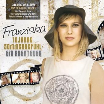 10 Jahre Sommergefühl – Ein Abenteuer – Franziska