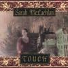 Touch, Sarah McLachlan