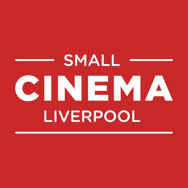 Liverpool Small Cinema Podcast