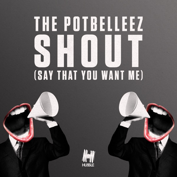 Shout (Say That You Want Me)