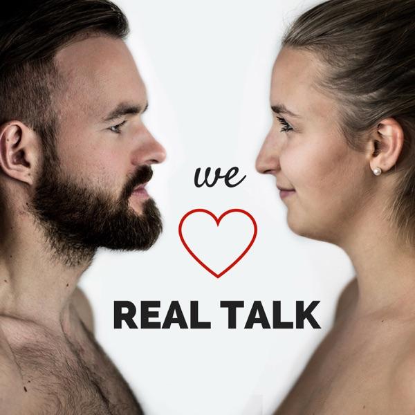 WE LOVE REAL TALK   Beziehungen, Persönlichkeitsentwicklung, Bewusstsein