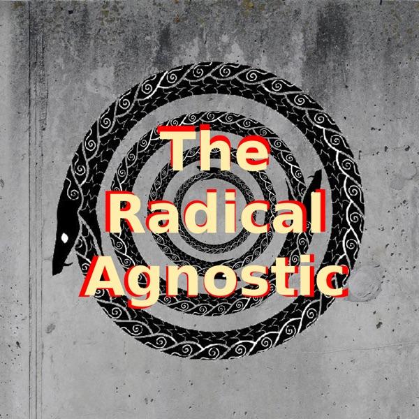 The Radical Agnostic