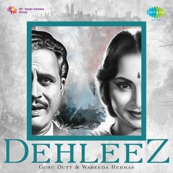 Dehleez – Guru Dutt and Waheeda Rehman – Various Artists