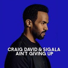 Ain't Giving Up by Craig David & Sigala