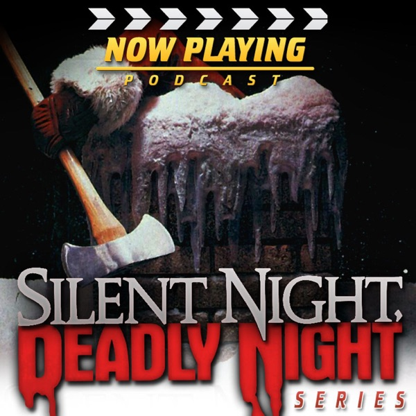 Now Playing: The Silent Night, Deadly Night Movie Retrospective Series
