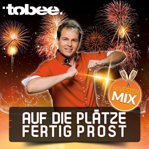 Auf die Plätze fertig Prost (Silvester Mix) - Single | Tobee