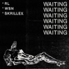 Waiting - Single, RL Grime, What So Not & Skrillex