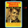 Somewhere There's a Someone, Dean Martin