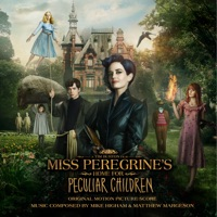 Miss Peregrine\'s Home for Peculiar Children (Original Motion Picture Score)