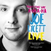 Joe Lycett: That's The Way, A-Ha, A-Ha, Joe Lycett Live - Joe Lycett