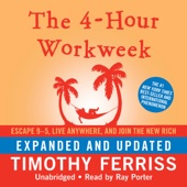 The 4-Hour Workweek: Escape 9-5, Live Anywhere, and Join the New Rich (Expanded and Updated) (Unabridged) - Timothy Ferriss Cover Art