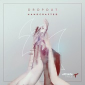 Handcrafted - Single, Dropout