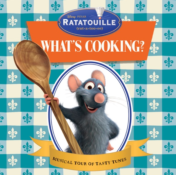 Whats Cooking Inspired By the Movie Ratatouille Various Artists CD cover