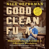 Nick Offerman - Good Clean Fun: Misadventures in Sawdust at Offerman Woodshop  artwork