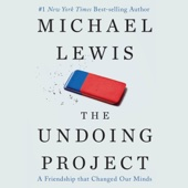 The Undoing Project: A Friendship That Changed Our Minds (Unabridged) - Michael Lewis