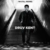 Druv Kent - I'm Still Riding artwork