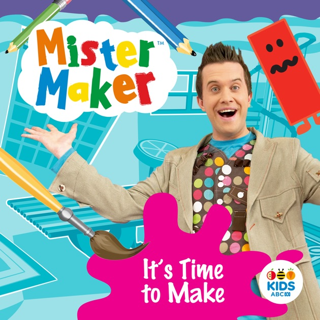 What Time Is It On What Tv: Mister Maker, It's Time To Make On ITunes
