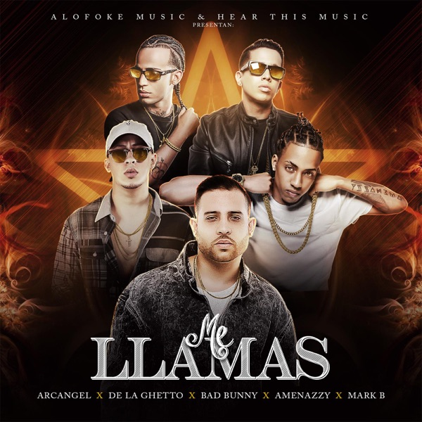 Arcángel, Mark B, De La Ghetto, Bad Bunny & El Nene La Amenaza - Me Llamas - Single [iTunes Plus AAC M4A] (2016)