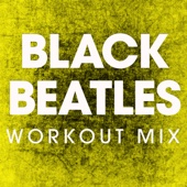 Black Beatles (Extended Workout Mix)