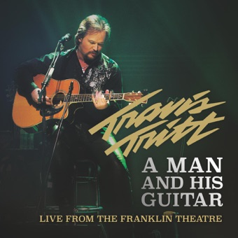 A Man and His Guitar (Live from the Franklin Theatre) – Travis Tritt