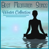 Best Meditation Songs – Winter Collection: Relaxing New Age Music, Natural Sound for Yoga, Massage & Deep Sleep