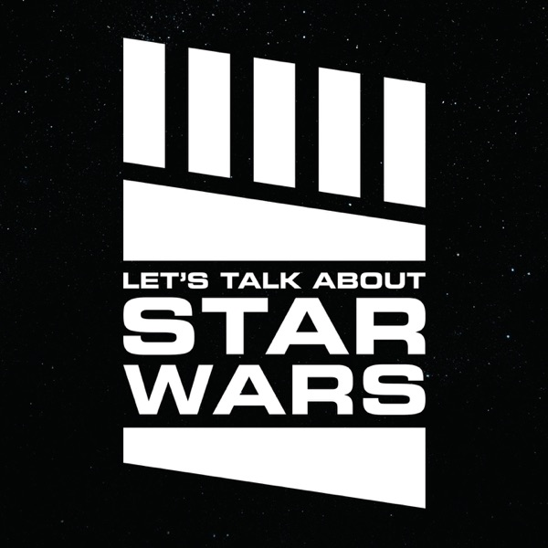 Let's Talk About Star Wars