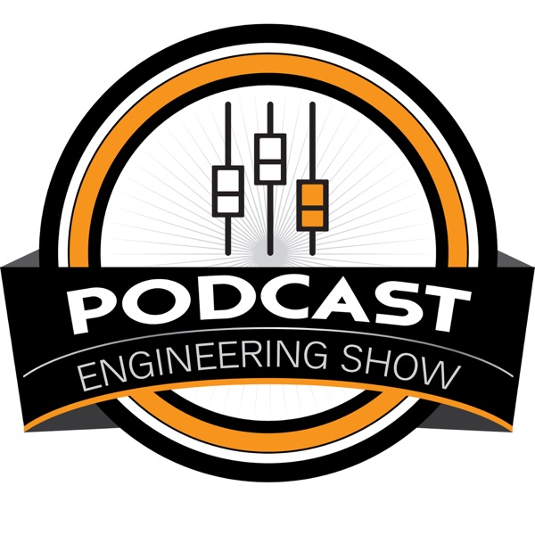 The Podcast Engineering Show | Professional Podcast Production - Recording, Mixing, Editing, Masteri...