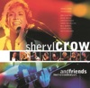 Sheryl Crow and Friends - Live from Central Park, Sheryl Crow