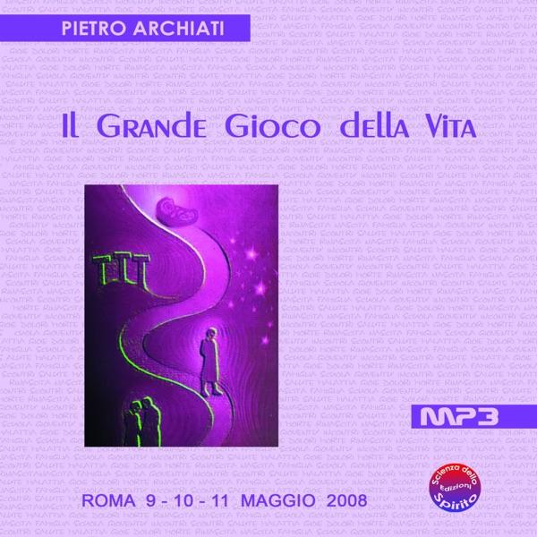IL GRANDE GIOCO DELLA VITA - Convegno di Scienza dello Spirito - Roma, dal 9 all'11 maggio 2008