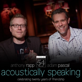 Acoustically Speaking (Live at Feinstein's / 54 Below) – Adam Pascal & Anthony Rapp
