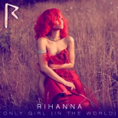 Rihanna - Only Girl (In the World) artwork