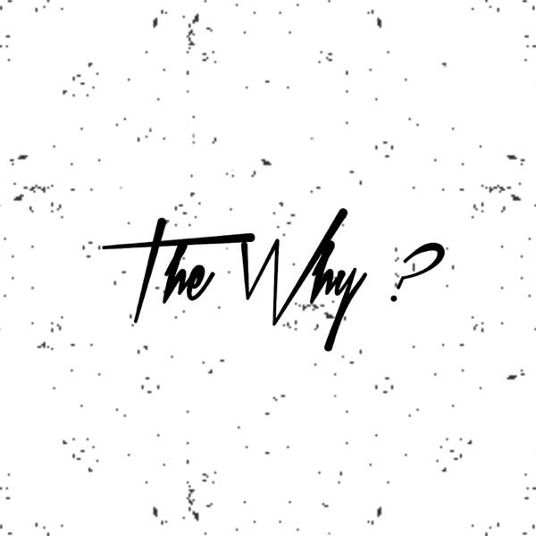 "The Why ""Le Poukwa"""