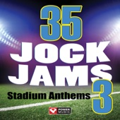 35 Jock Jams 3 - Stadium Anthems (Unmixed Workout Music Ideal for Gym, Jogging, Running, Cycling, Cardio and Fitness) - Power Music Workout