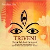 Triveni: Durga, Lakshmi, Saraswati